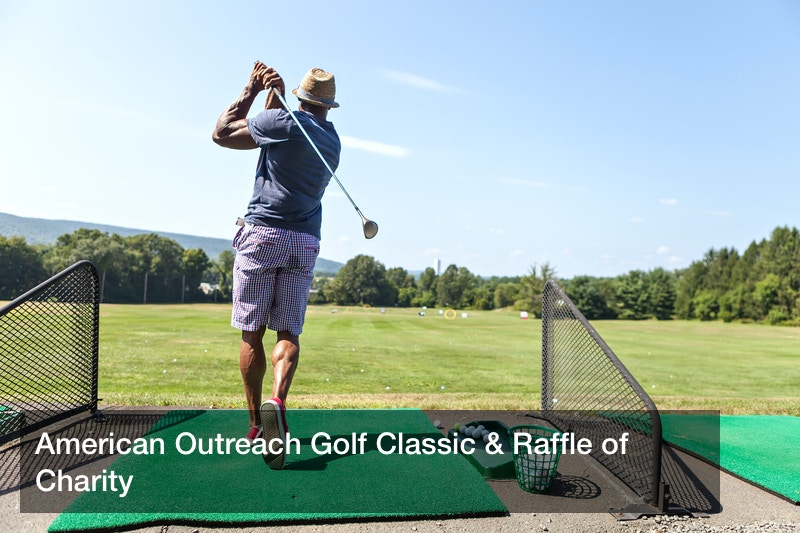 American Outreach Golf Classic & Raffle of Charity